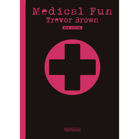 Trevor Brown - Medical Fun