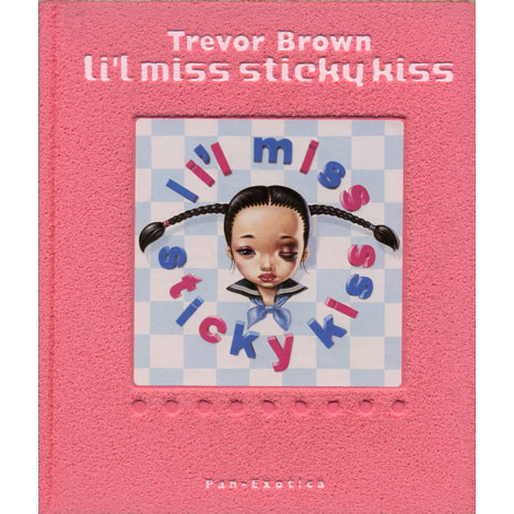 Trevor Brown - Li'l Miss Sticky Kiss